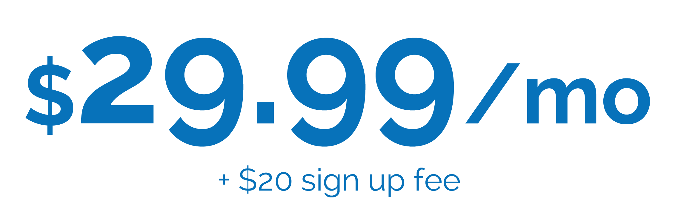$29.99 per month plus $20 sign up fee caption for membership price